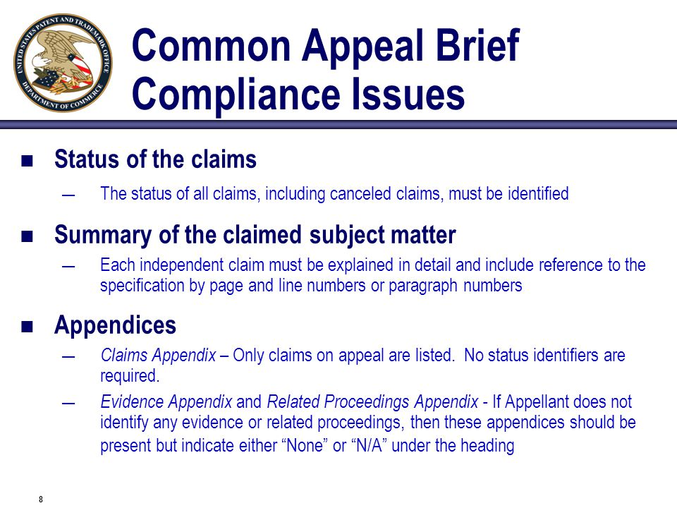 8 Common Appeal Brief Compliance Issues Status of the claims — The status of all claims, including canceled claims, must be identified Summary of the