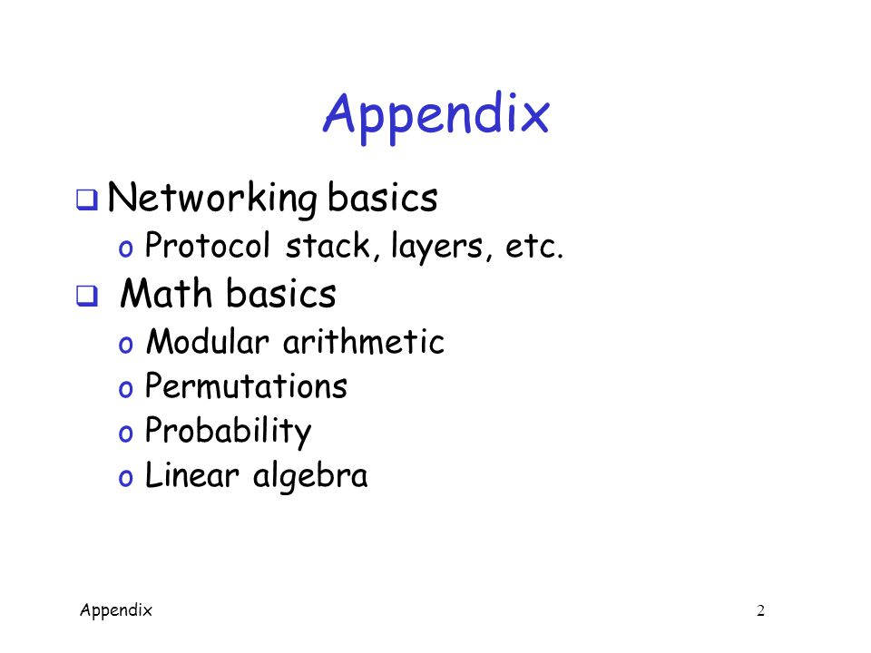 Appendix 12 Application Layer  Applications o For example, Web browsing, email, P2P, etc.