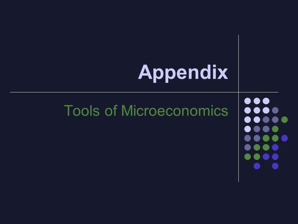 Appendix Tools of Microeconomics