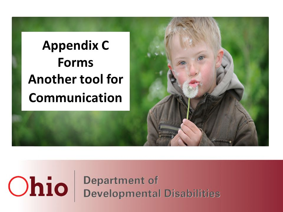 March 2014 Webinars Hosted by DODD and OACB Appendix C Forms Another tool for Communication