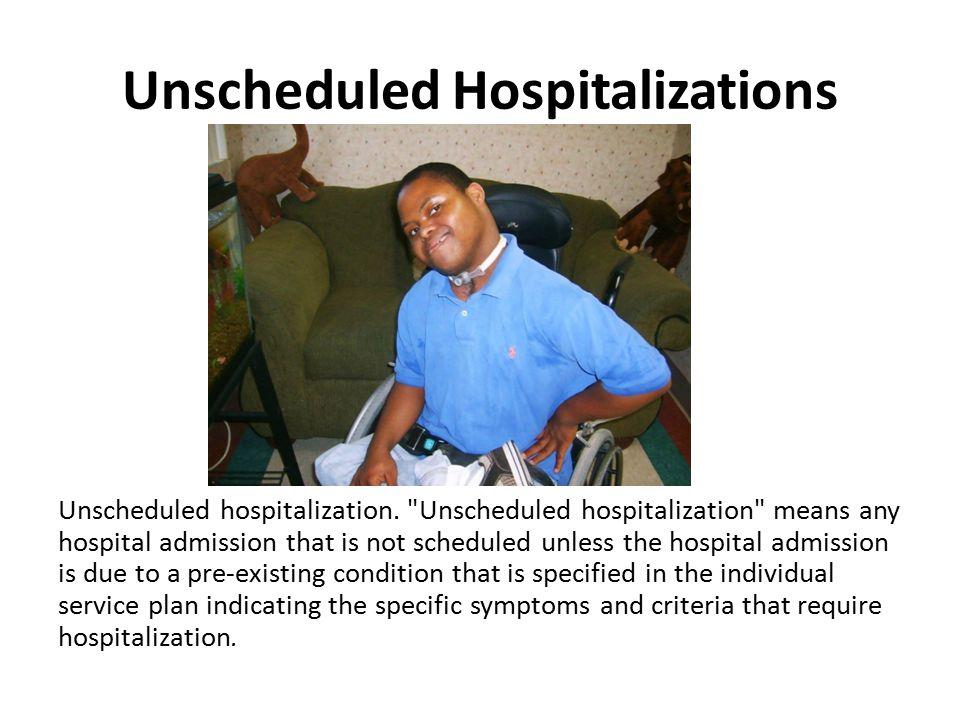 Unscheduled Hospitalizations Unscheduled hospitalization.