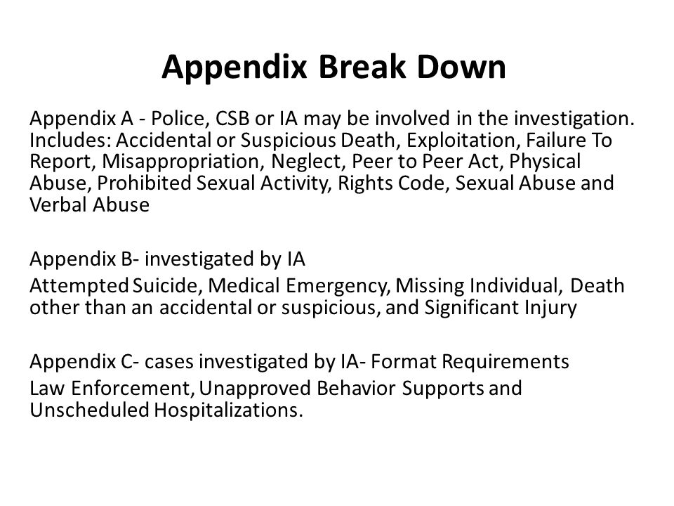 Appendix Break Down Appendix A - Police, CSB or IA may be involved in the investigation.