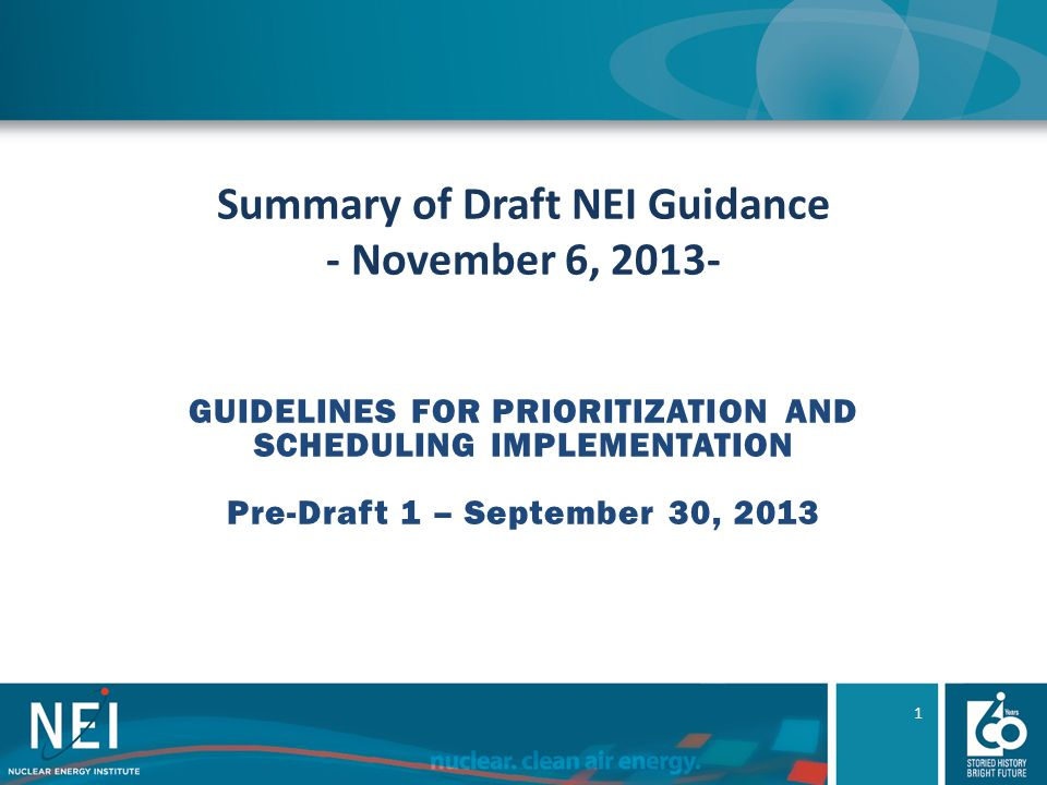 Summary of Draft NEI Guidance - November 6, 2013- GUIDELINES FOR PRIORITIZATION AND SCHEDULING IMPLEMENTATION Pre-Draft 1 – September 30, 2013 1