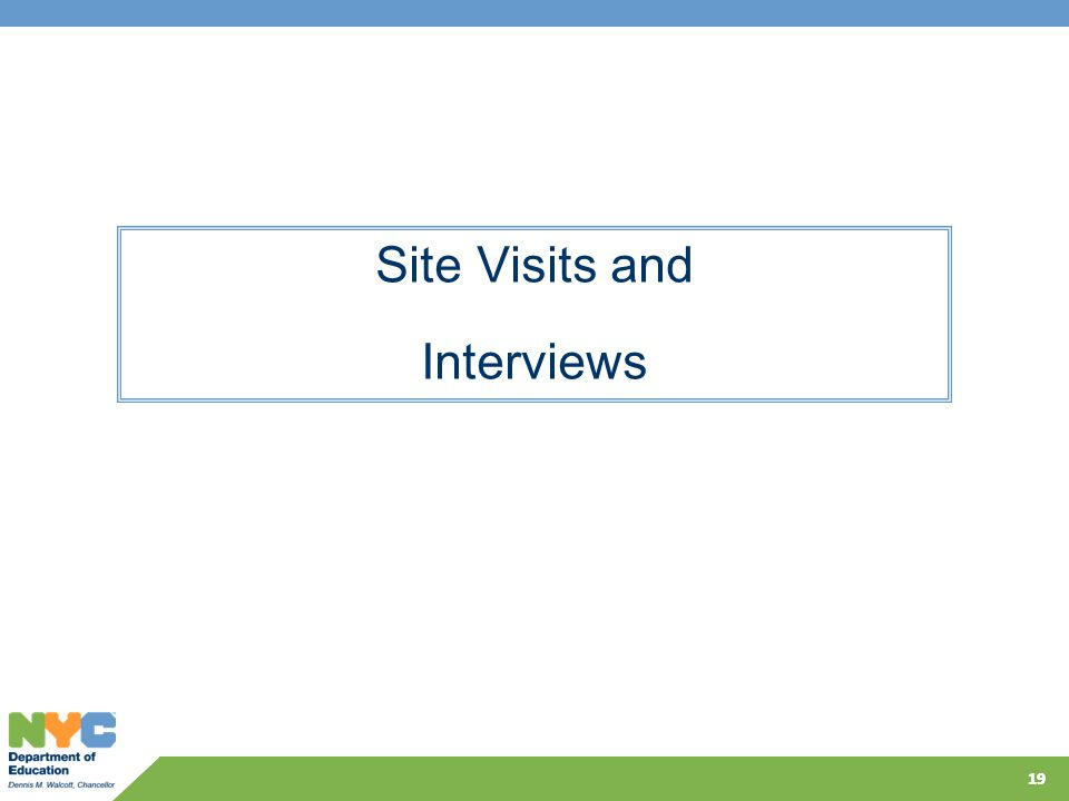 19 Site Visits and Interviews 19