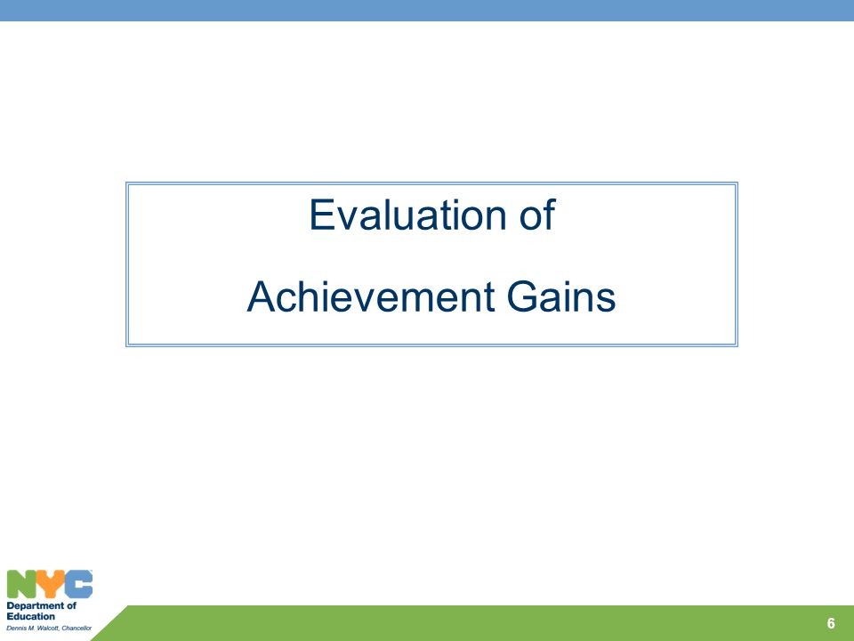 Evaluation of Achievement Gains 6