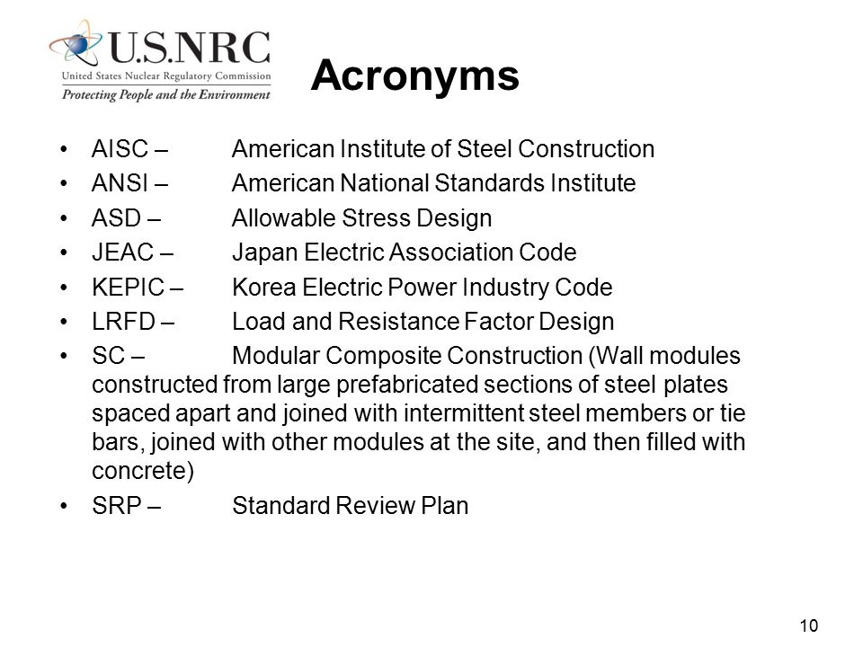 Acronyms AISC – American Institute of Steel Construction ANSI – American National Standards Institute ASD – Allowable Stress Design JEAC – Japan Elect