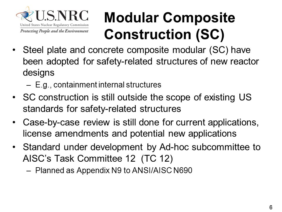 Modular Composite Construction (SC) 6 Steel plate and concrete composite modular (SC) have been adopted for safety-related structures of new reactor d