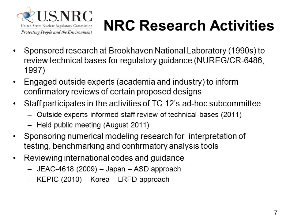 NRC Research Activities Sponsored research at Brookhaven National Laboratory (1990s) to review technical bases for regulatory guidance (NUREG/CR-6486,