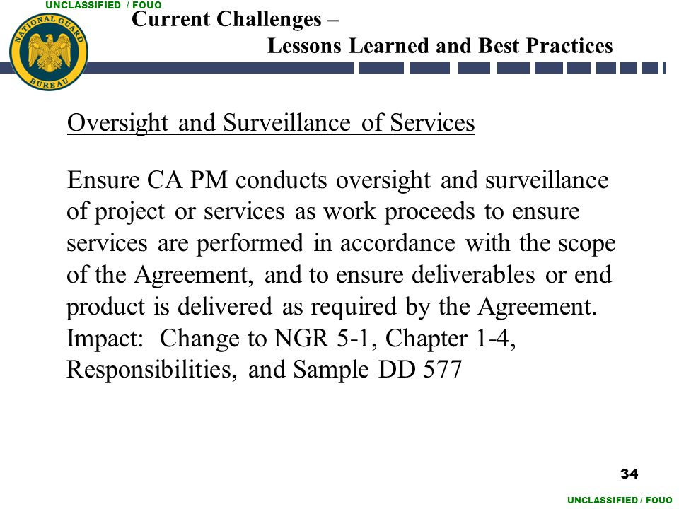 UNCLASSIFIED / FOUO Current Challenges – Lessons Learned and Best Practices Oversight and Surveillance of Services Ensure CA PM conducts oversight and