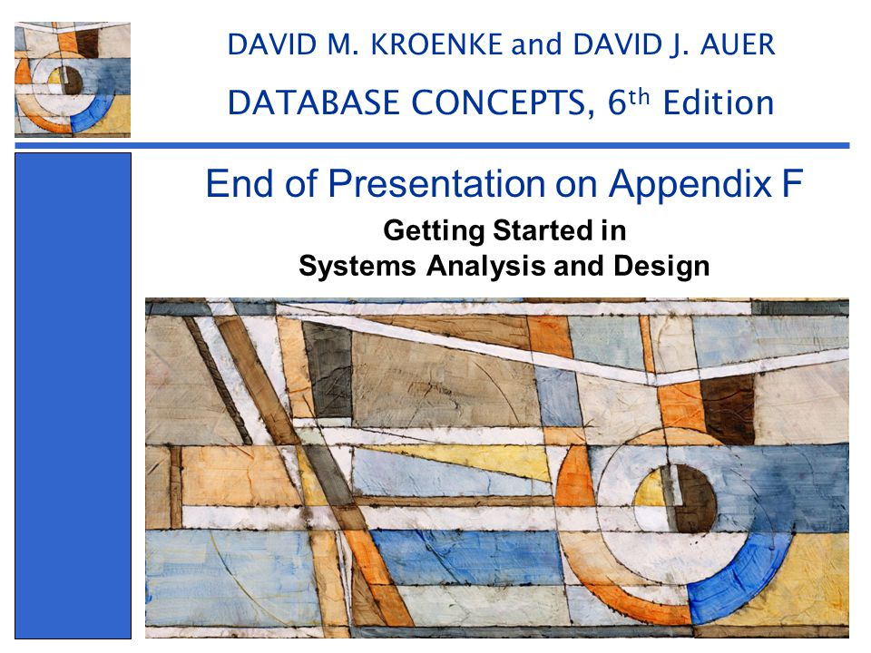 Getting Started in Systems Analysis and Design End of Presentation on Appendix F DAVID M.