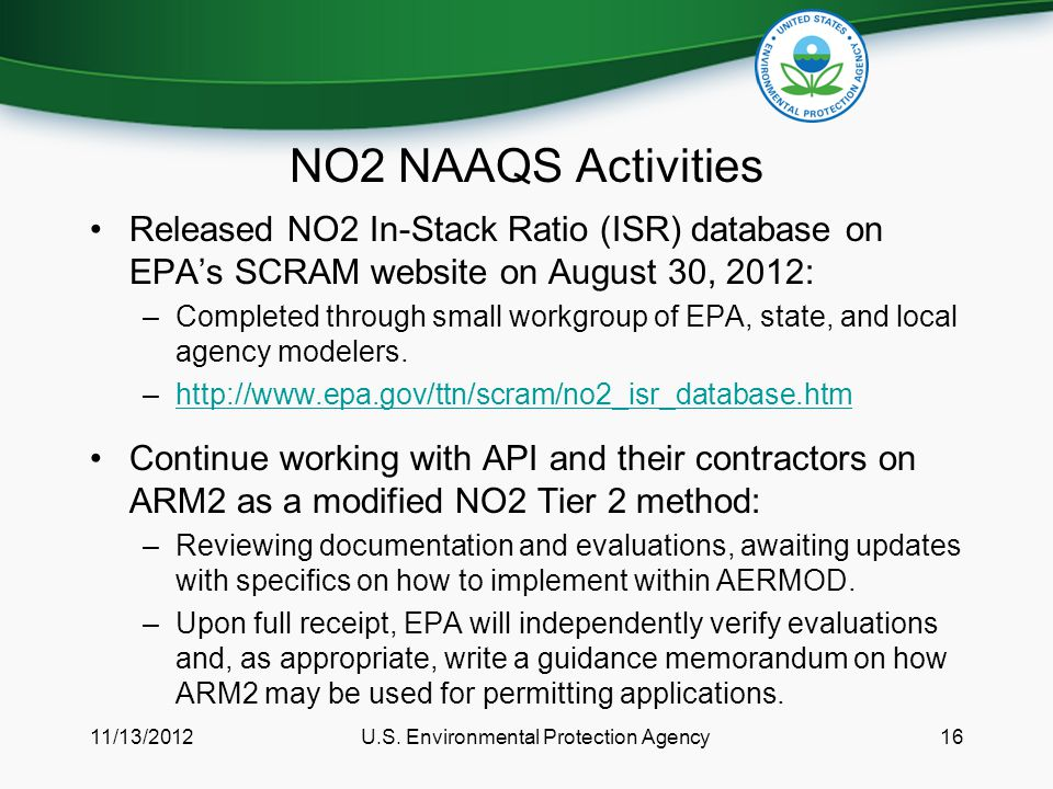 NO2 NAAQS Activities Released NO2 In-Stack Ratio (ISR) database on EPA's SCRAM website on August 30, 2012: –Completed through small workgroup of EPA, state, and local agency modelers.