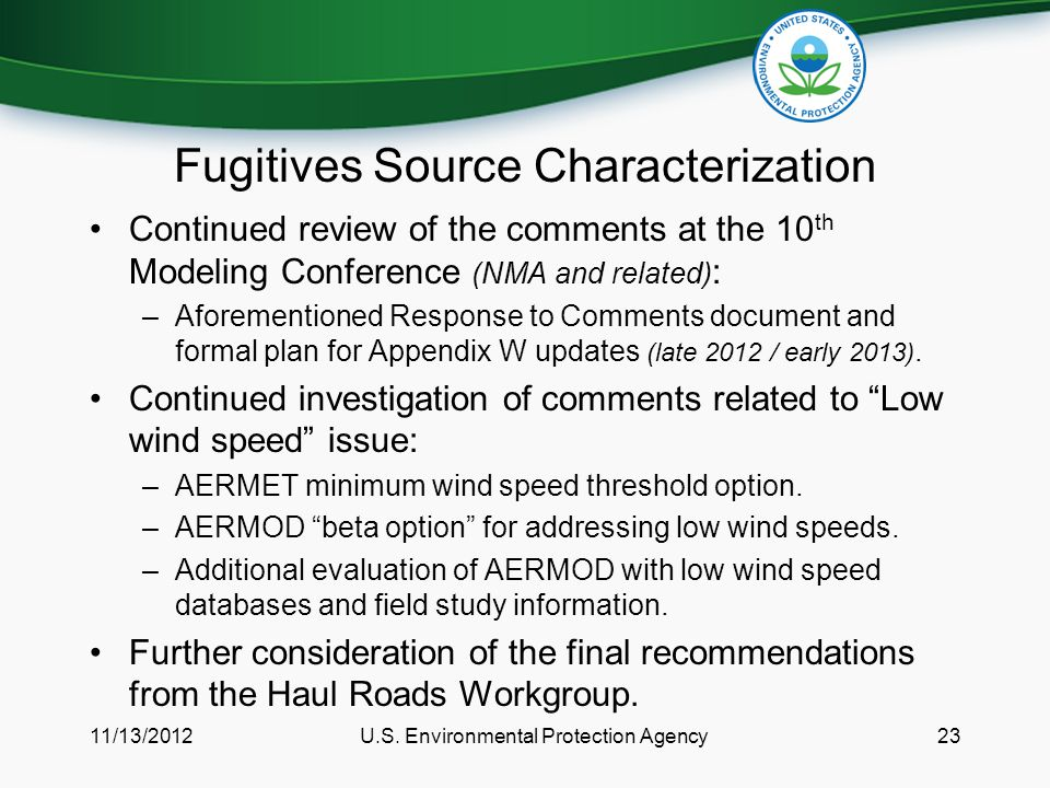 Fugitives Source Characterization Continued review of the comments at the 10 th Modeling Conference (NMA and related) : –Aforementioned Response to Comments document and formal plan for Appendix W updates (late 2012 / early 2013).