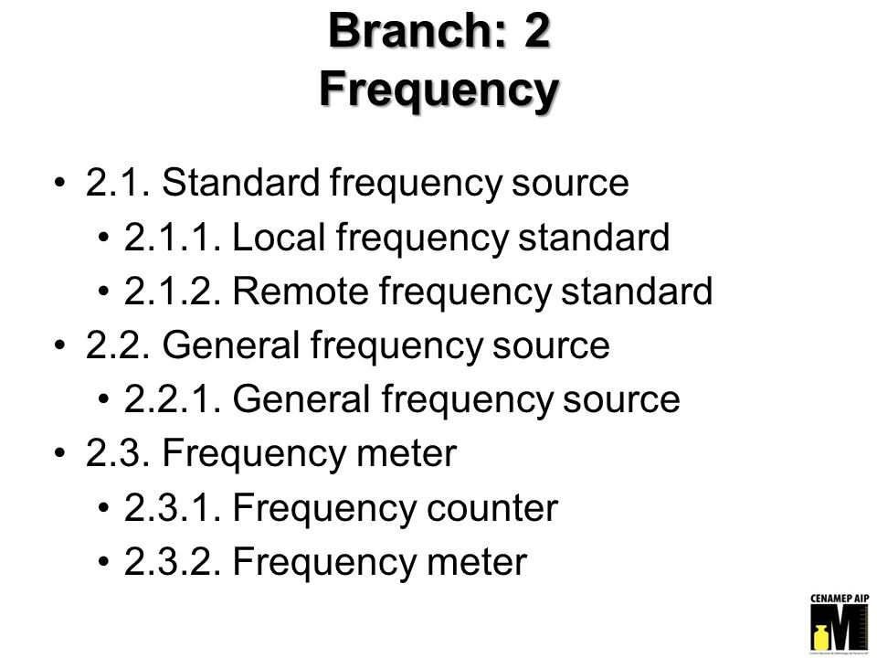 Branch: 2 Frequency 2.1. Standard frequency source 2.1.1.