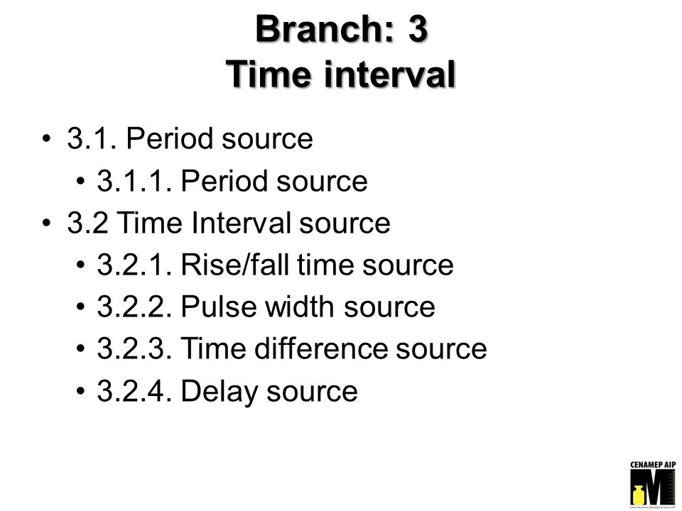 Branch: 3 Time interval 3.1. Period source 3.1.1.