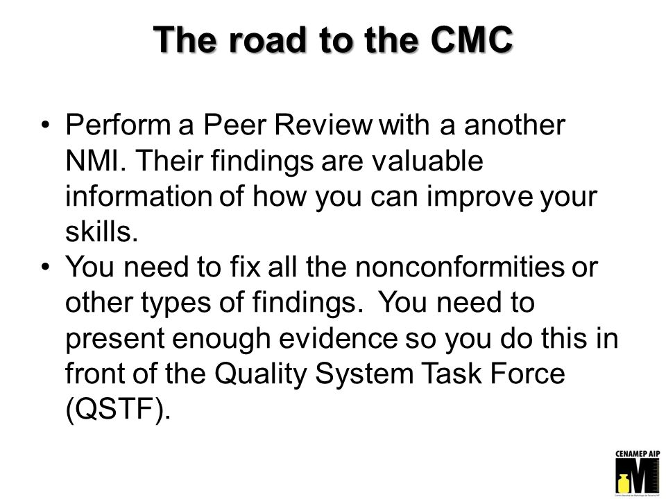 The road to the CMC Perform a Peer Review with a another NMI.