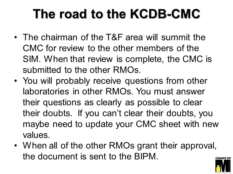 The road to the KCDB-CMC The chairman of the T&F area will summit the CMC for review to the other members of the SIM.