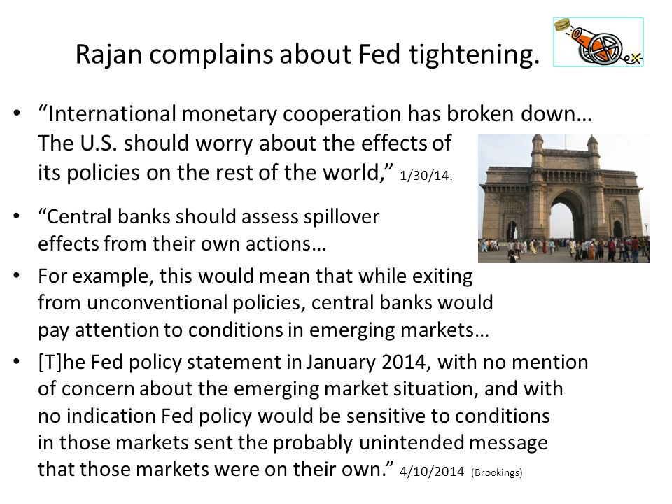 Rajan complains about Fed tightening. International monetary cooperation has broken down… The U.S.