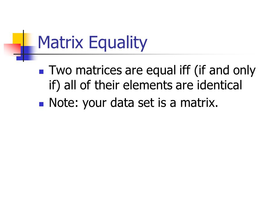 Definitions - Matrix A matrix is a set of rows and columns of numbers Denoted with a bold Capital letter All matrices (and vectors) have an order - th
