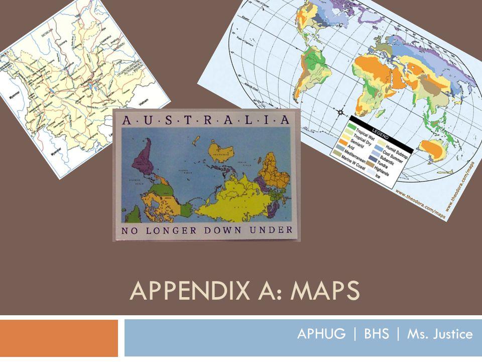 APPENDIX A: MAPS APHUG | BHS | Ms. Justice