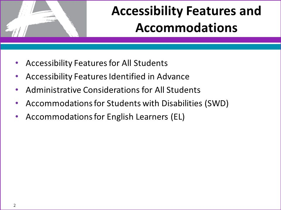 43 Accessibility Features and Accommodations Further questions.