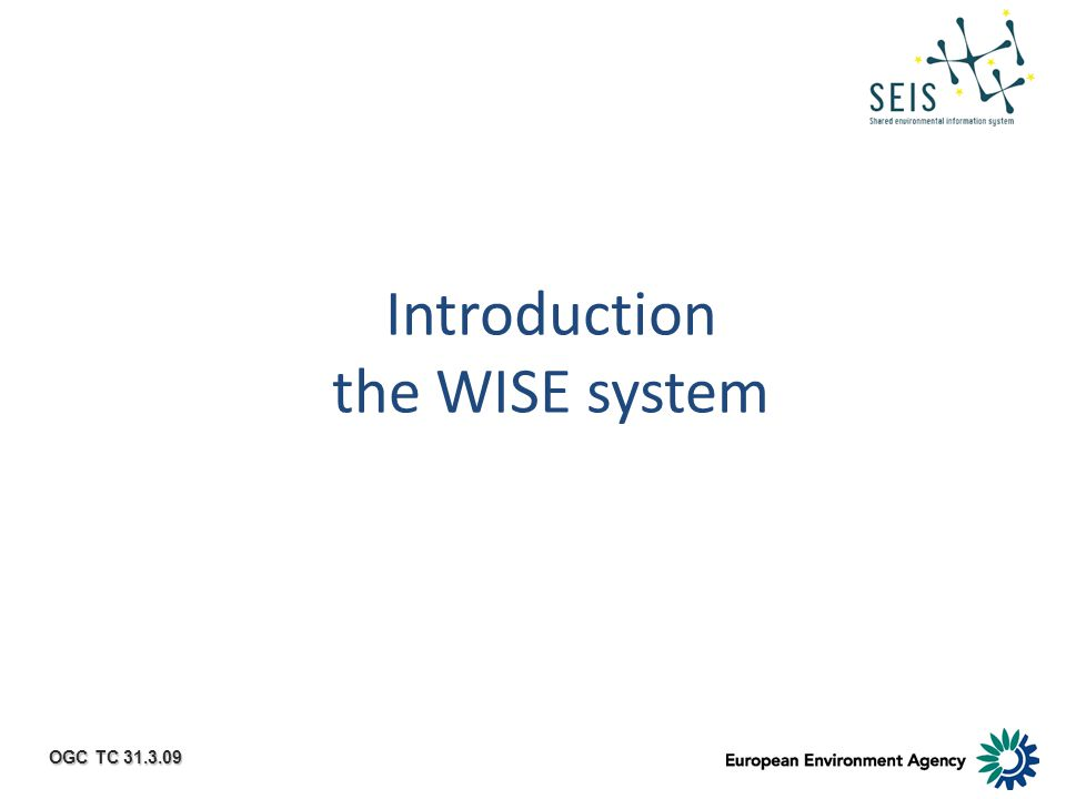 OGC TC 31.3.09 Introduction the WISE system