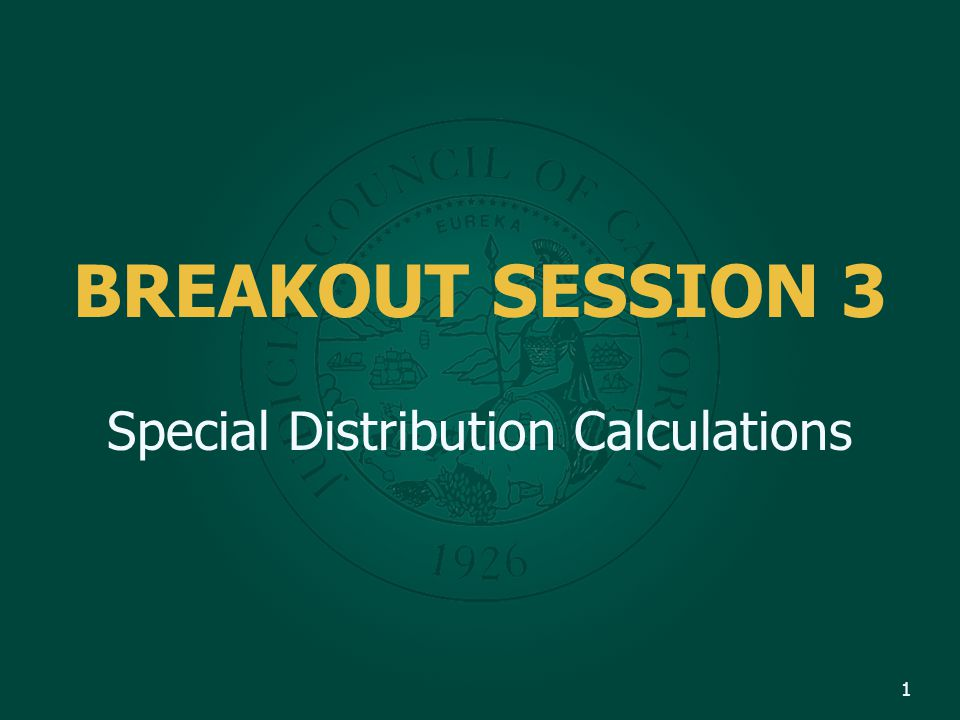 BREAKOUT SESSION 3 Special Distribution Calculations 1