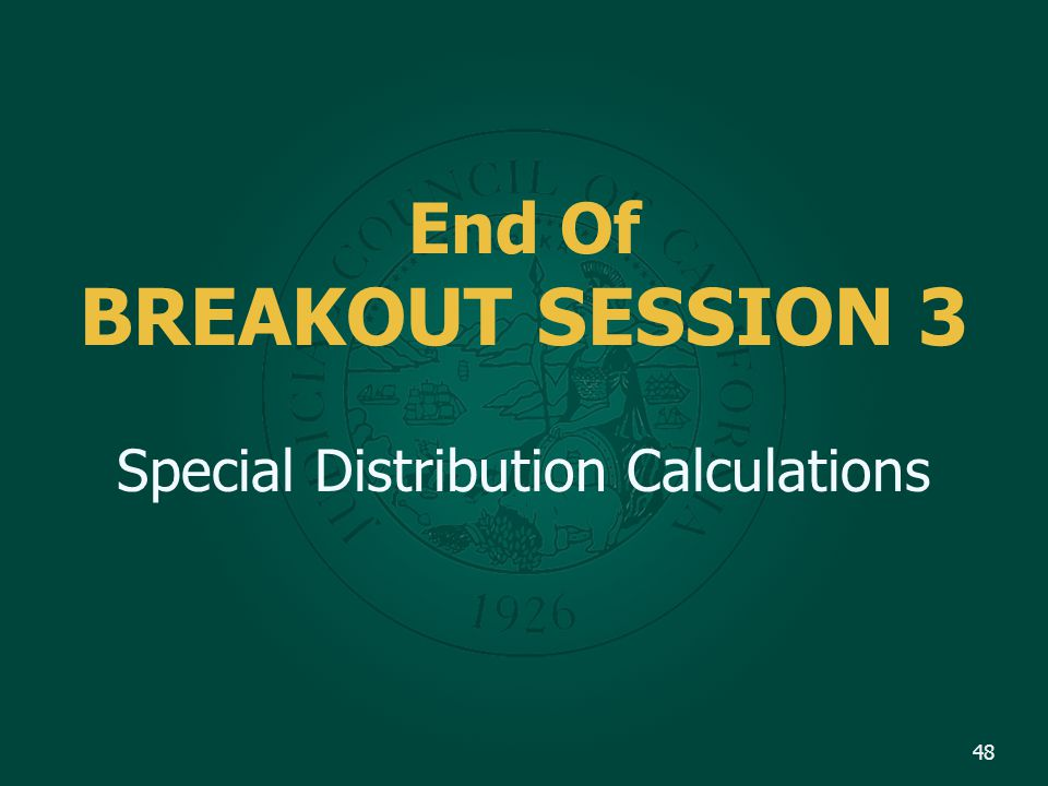 End Of BREAKOUT SESSION 3 Special Distribution Calculations 48