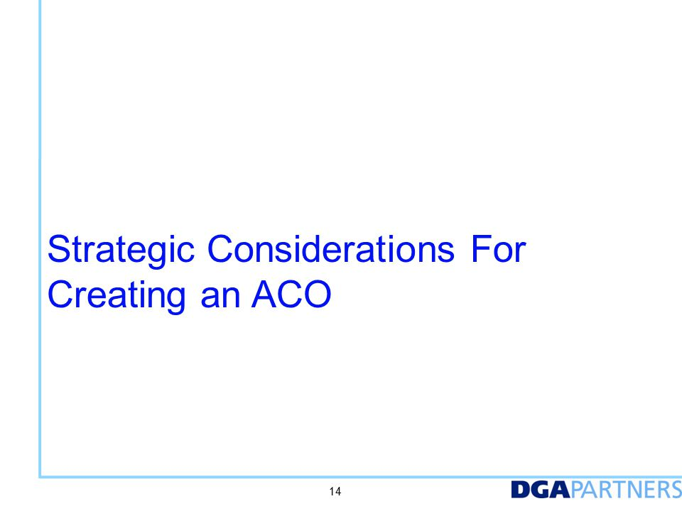 Strategic Considerations For Creating an ACO 14