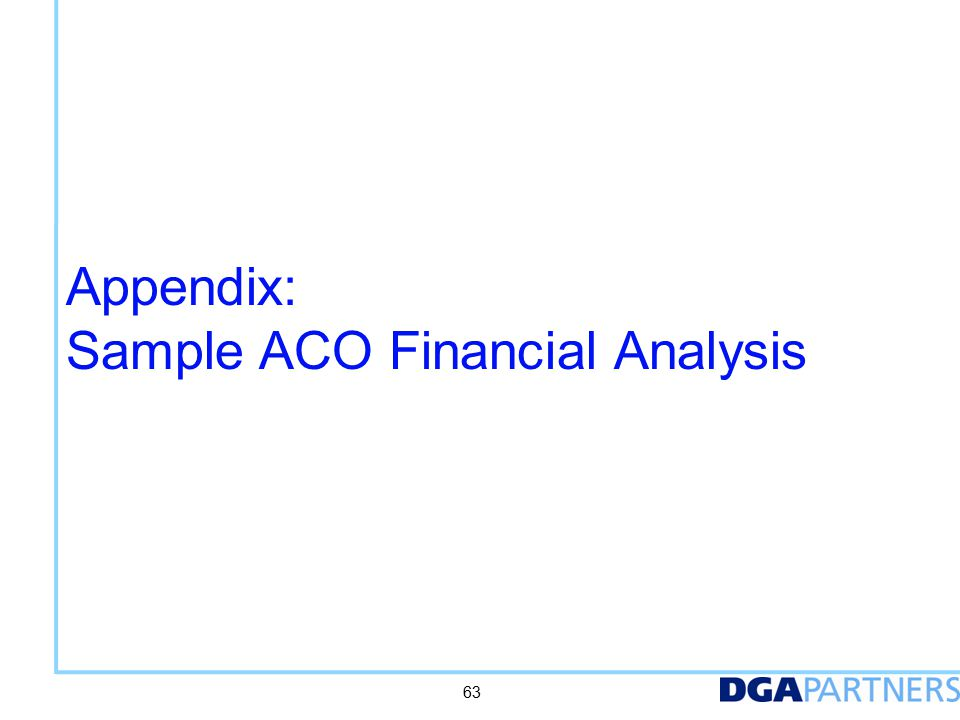 Appendix: Sample ACO Financial Analysis 63