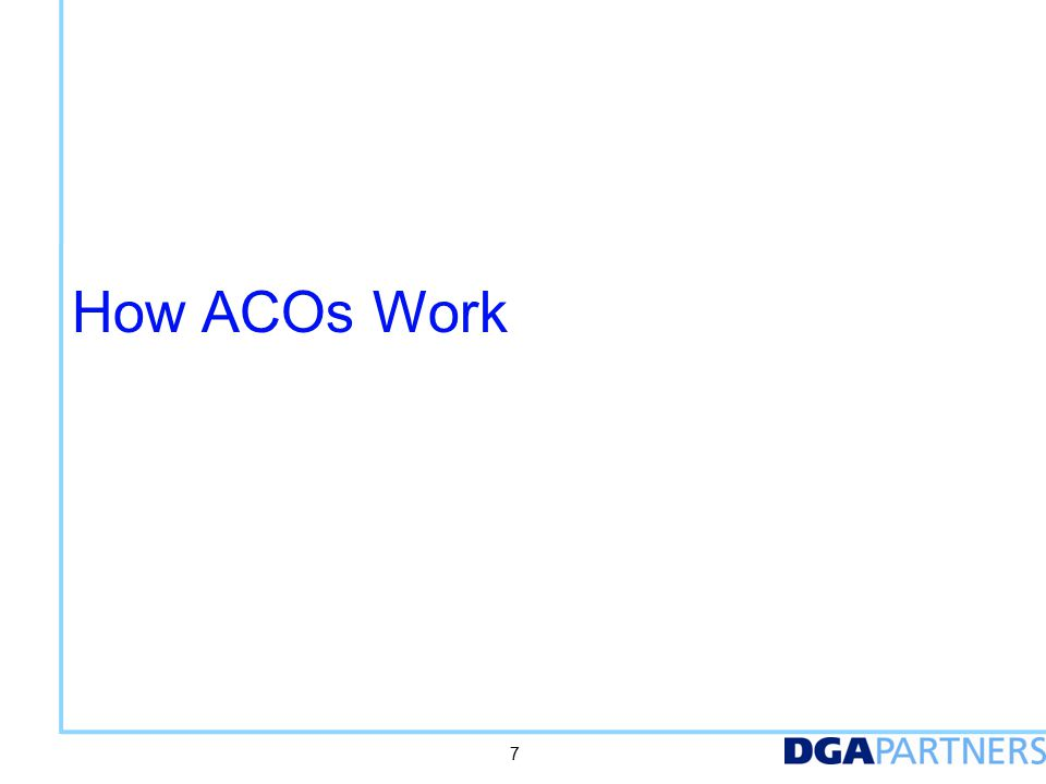 How ACOs Work 7