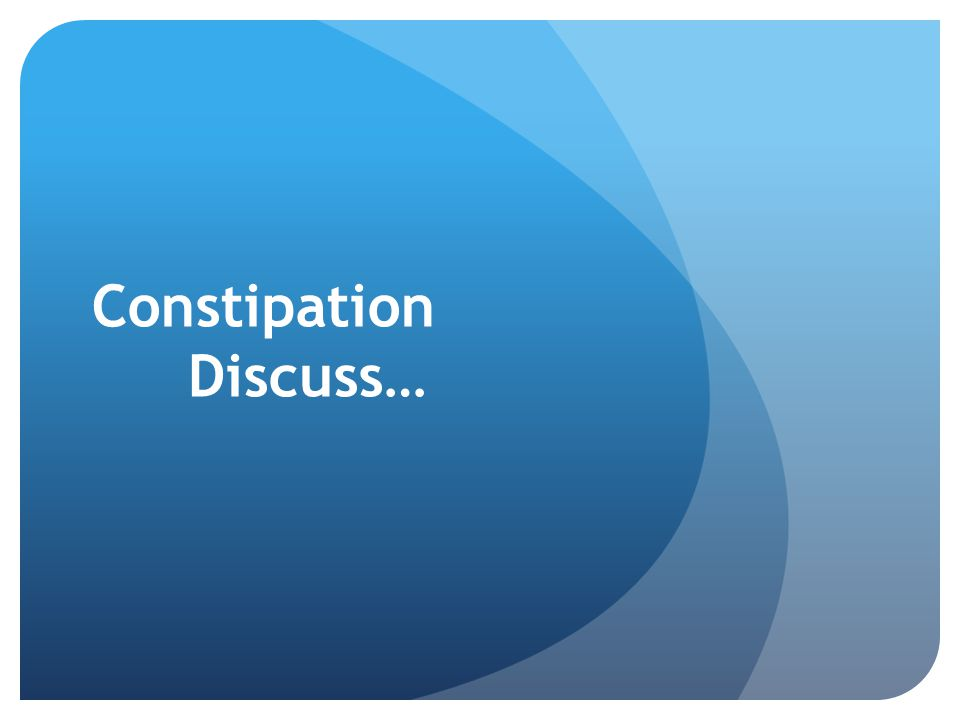 Constipation Discuss…