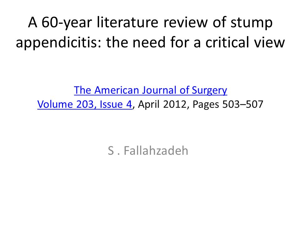 The American Journal of Surgery Volume 203, Issue 4The American Journal of Surgery Volume 203, Issue 4, April 2012, Pages 503–507 S. Fallahzadeh A 60-