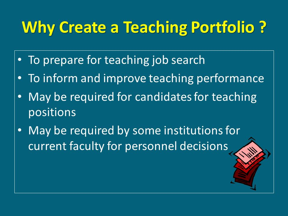 Why Create a Teaching Portfolio .