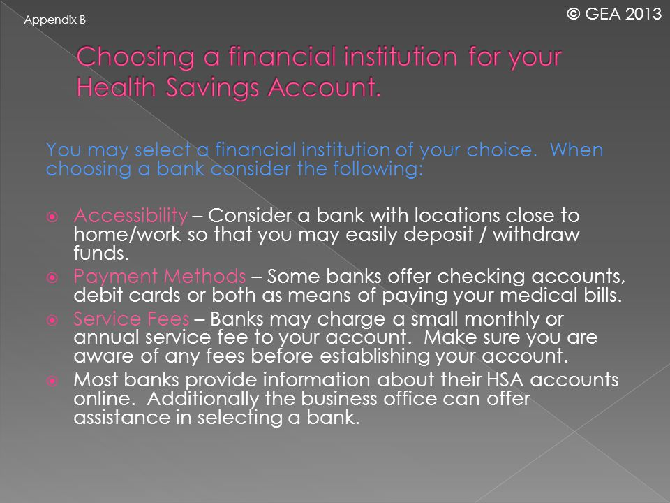 You may select a financial institution of your choice.