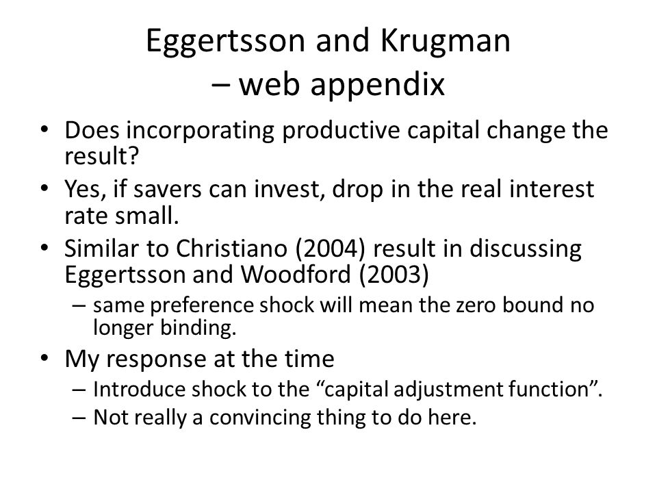 Eggertsson and Krugman – web appendix Does incorporating productive capital change the result.
