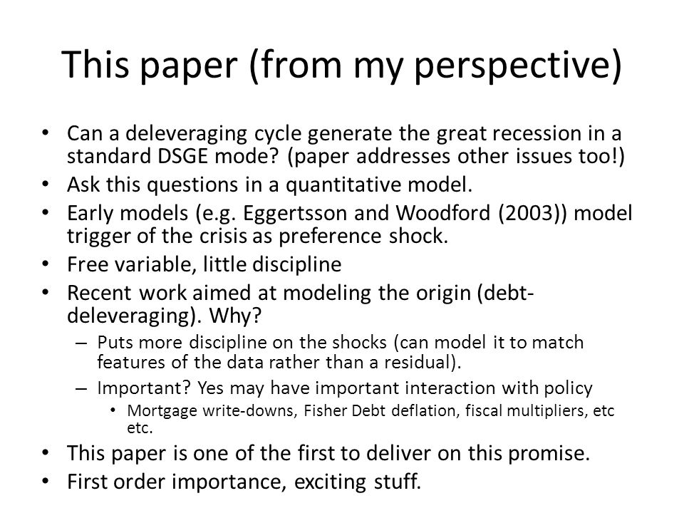 This paper Can a household debt-deleveraging cycle generate the great recession in a standard DSGE model.