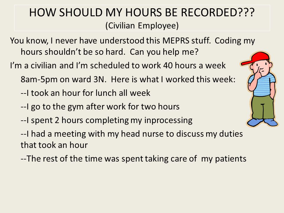 HOW SHOULD MY HOURS BE RECORDED??.