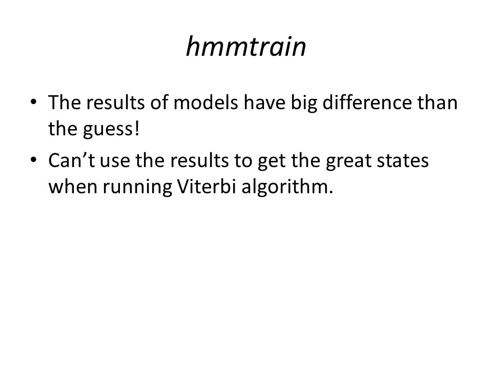 hmmtrain The results of models have big difference than the guess.