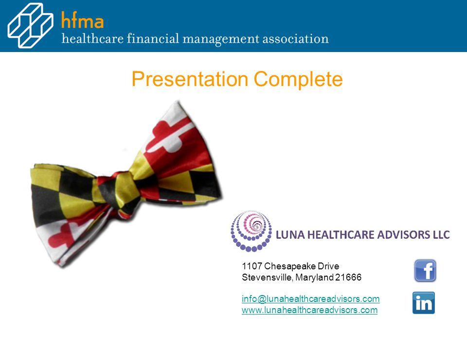Presentation Complete 1107 Chesapeake Drive Stevensville, Maryland 21666 info@lunahealthcareadvisors.com www.lunahealthcareadvisors.com