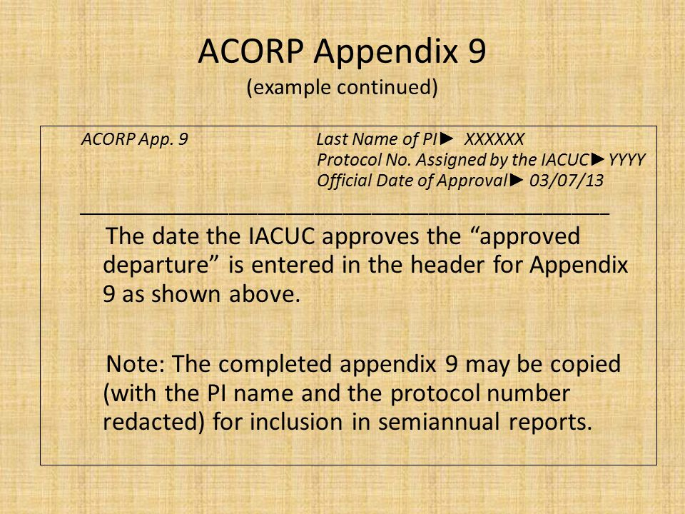 ACORP Appendix 9 (example continued) ACORP App. 9 Last Name of PI ► XXXXXX Protocol No.