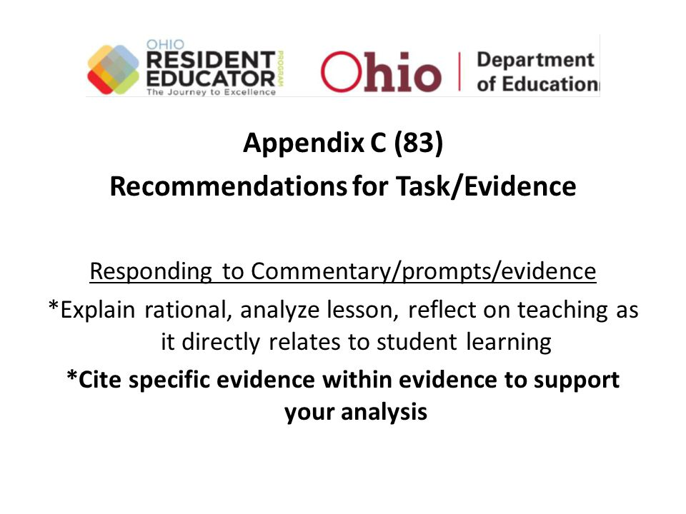Appendix C (83) Recommendations for Task/Evidence Responding to Commentary/prompts/evidence *Explain rational, analyze lesson, reflect on teaching as