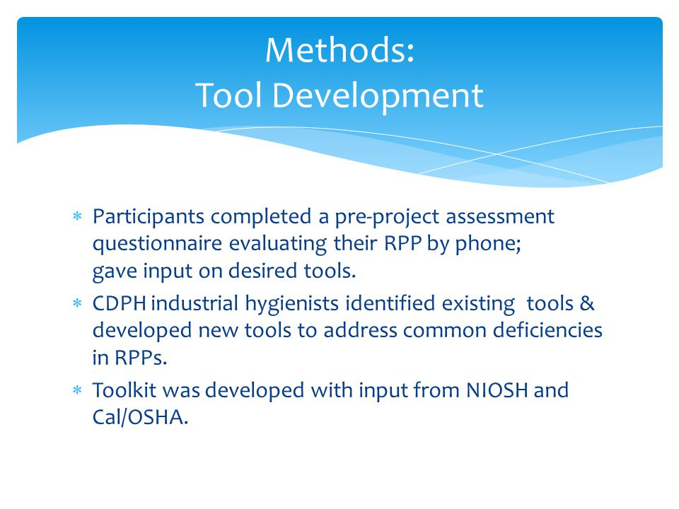  Participants completed a pre-project assessment questionnaire evaluating their RPP by phone; gave input on desired tools.