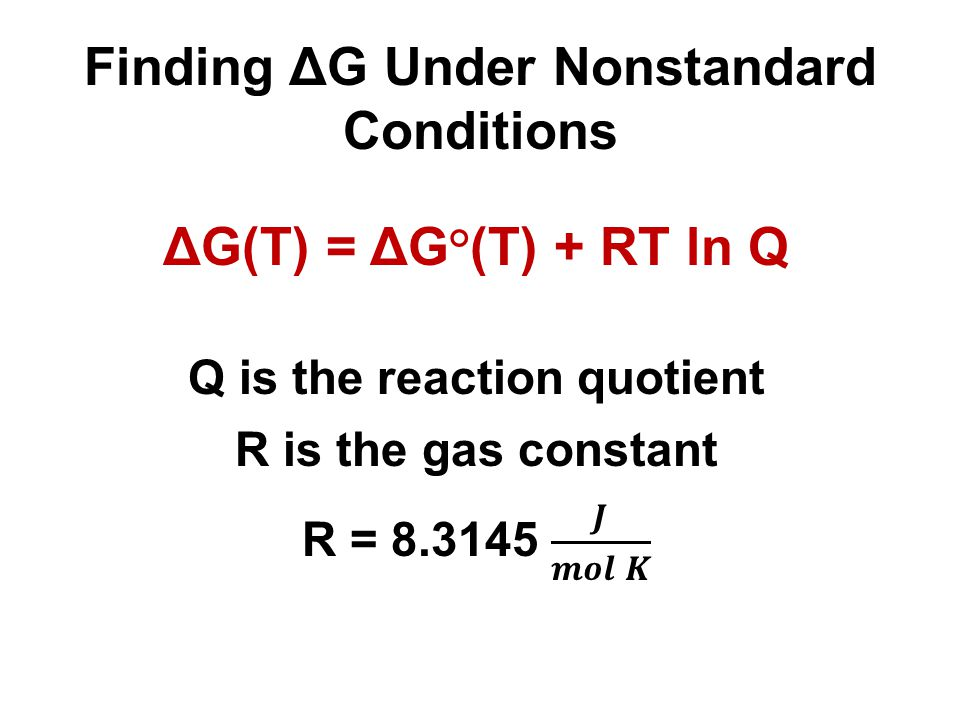 Finding ΔG Under Nonstandard Conditions