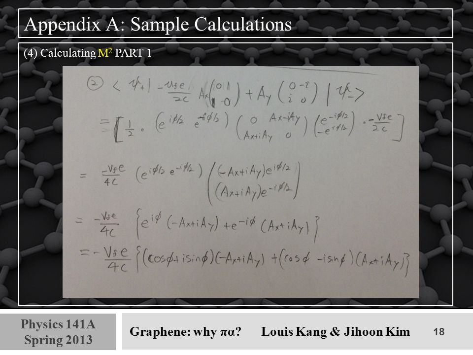 18 Physics 141A Spring 2013 Graphene: why πα? Louis Kang & Jihoon Kim Appendix A: Sample Calculations (4) Calculating M 2 PART 1