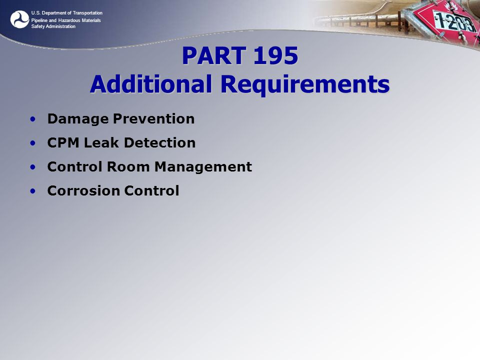 U.S. Department of Transportation Pipeline and Hazardous Materials Safety Administration PART 195 Additional Requirements Damage Prevention CPM Leak D
