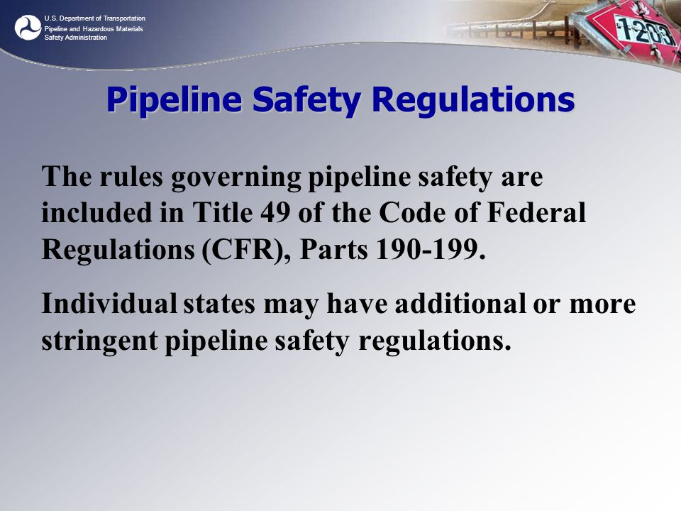 49 CFR Parts 190-199 Part 190 - procedures used by OPS to carry out regulatory duties.