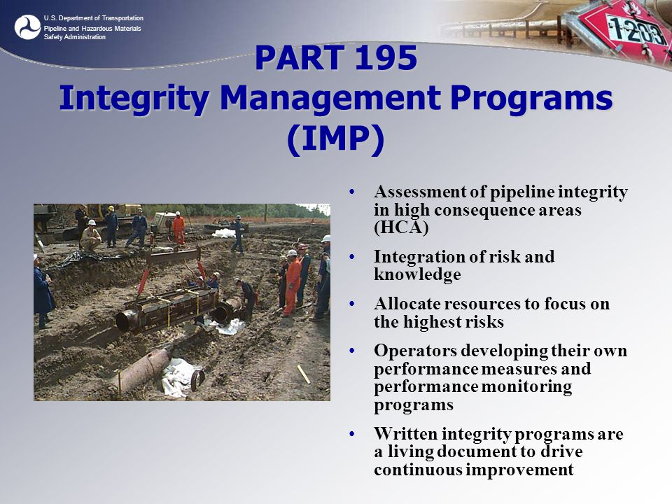 U.S. Department of Transportation Pipeline and Hazardous Materials Safety Administration PART 195 Integrity Management Programs (IMP) Assessment of pi