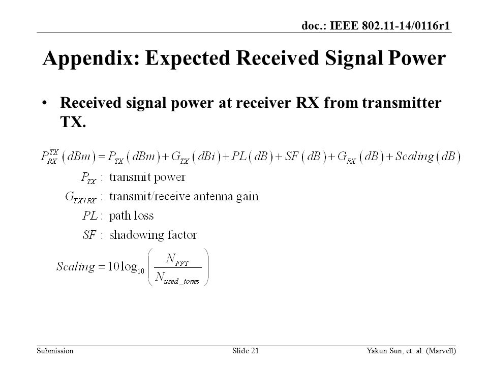 doc.: IEEE 802.11-14/0116r1 Submission Appendix: Expected Received Signal Power Received signal power at receiver RX from transmitter TX.
