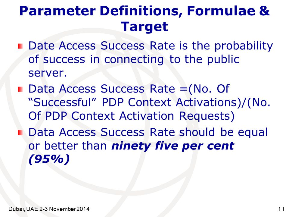 11 Parameter Definitions, Formulae & Target Date Access Success Rate is the probability of success in connecting to the public server.