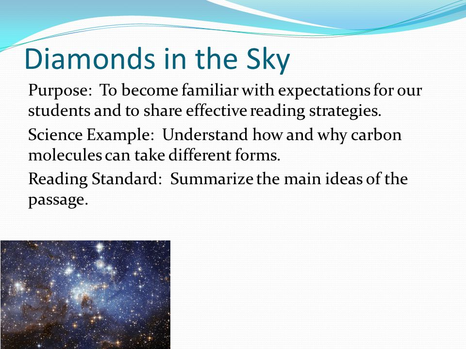 Diamonds in the Sky Purpose: To become familiar with expectations for our students and to share effective reading strategies.